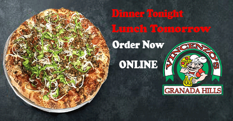 Dinner Tonight – Lunch Tomorrow | Vincenzo's Pizza Granada Hills