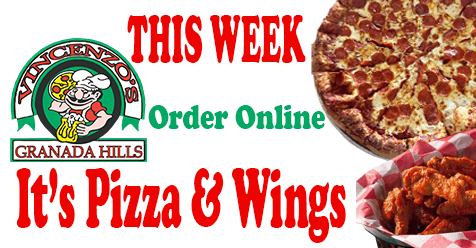 This Week Wings & Pizza from Vincenzo's Pizza Granada Hills