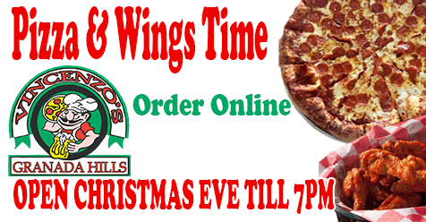 Closed Christmas Day – Open Christmas EVE till 7 PM | Vincenzo's Pizza Granada Hills