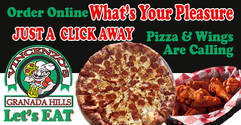 Pick Up or Delivery, What's Your Pleasure | Vincenzo's Pizza Granada Hills
